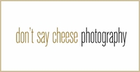 Don't Say Cheese Photography