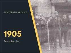 Tenterden Archive - Year 1905
