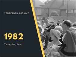 Tenterden Archive Year - 1982