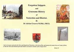 Forgotten Snippets and Gruesome History of Tenterden and District