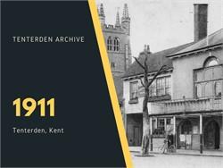 Tenterden Archive - Year 1911
