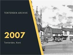 Tenterden Archive - Year 2007