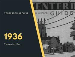 Tenterden Archive - Year 1936