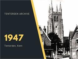 Tenterden Archive - Year 1947